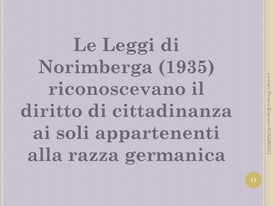 Le Leggi di Norimberga (1935) riconoscevano il diritto di cittadinanza ai soli appartenenti alla razza germanica