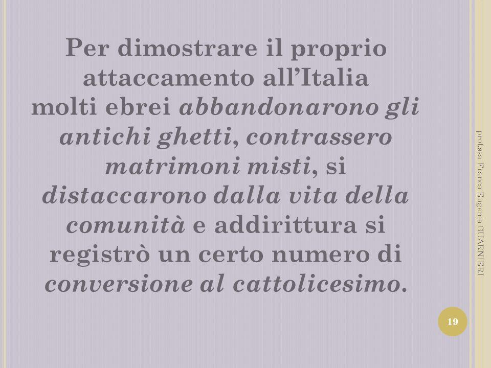 Per dimostrare il proprio attaccamento all'Italia