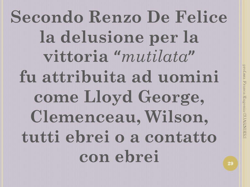 Secondo Renzo De Felice la delusione per la vittoria mutilata