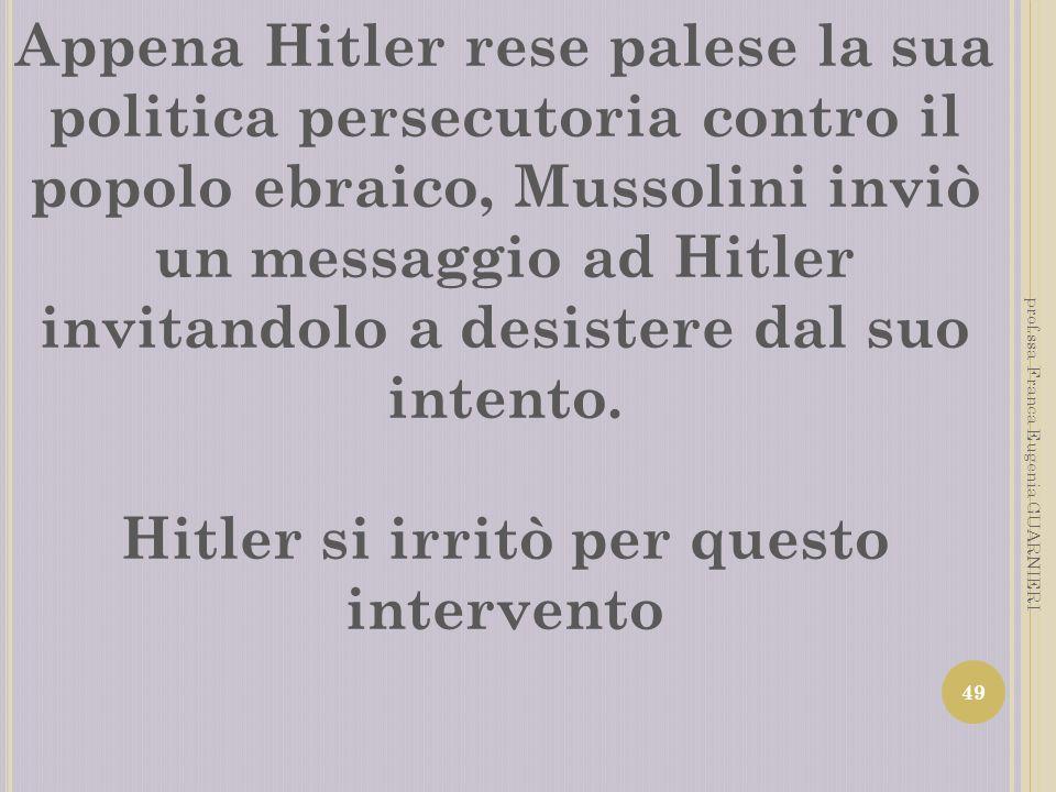 Hitler si irritò per questo intervento