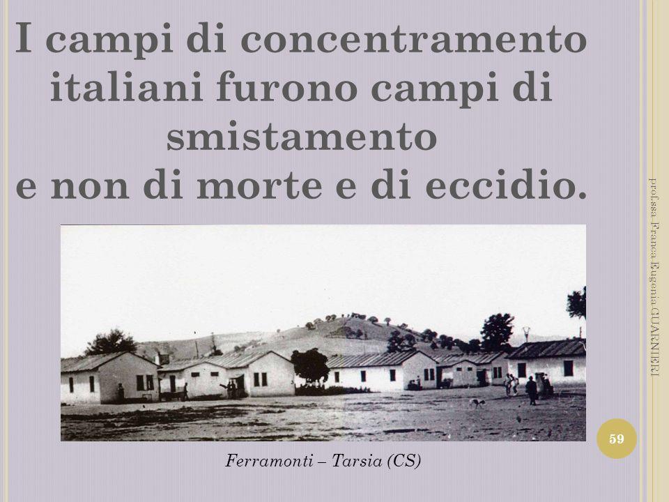 I campi di concentramento italiani furono campi di smistamento