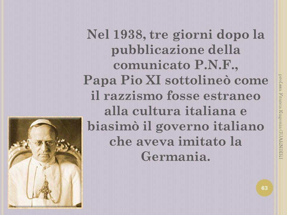 Nel 1938, tre giorni dopo la pubblicazione della comunicato P.N.F.,