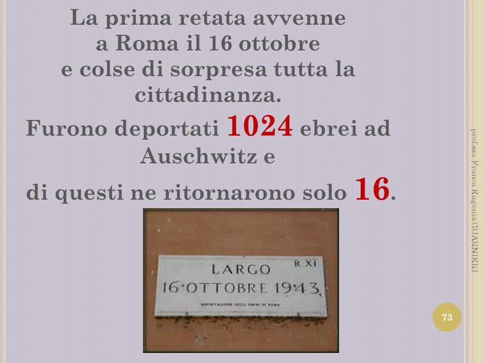 La prima retata avvenne a Roma il 16 ottobre
