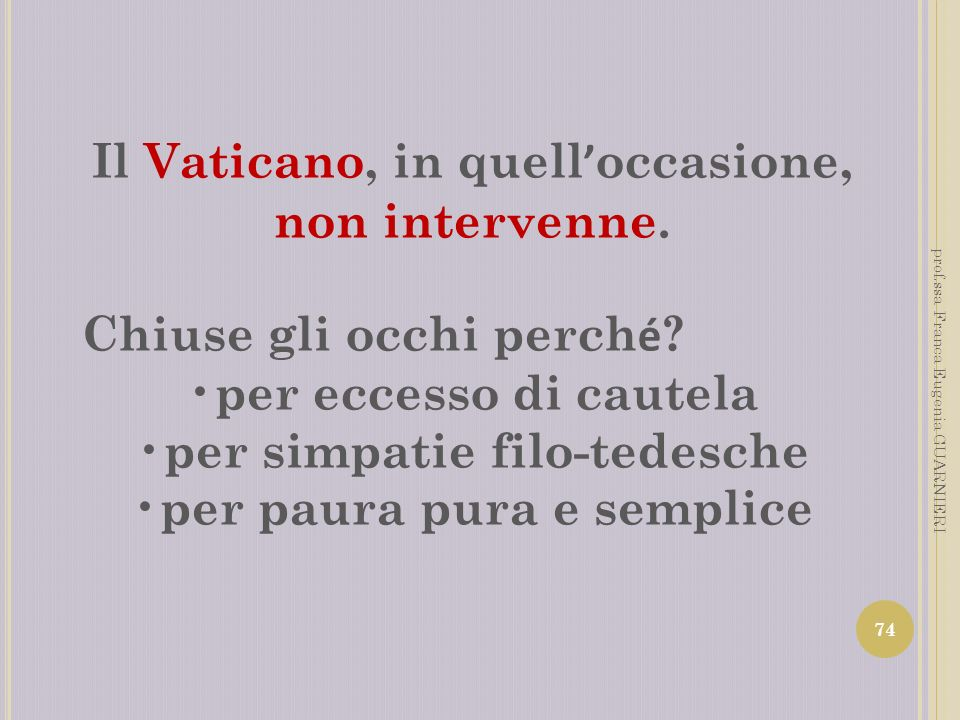 Il Vaticano, in quell'occasione, non intervenne.