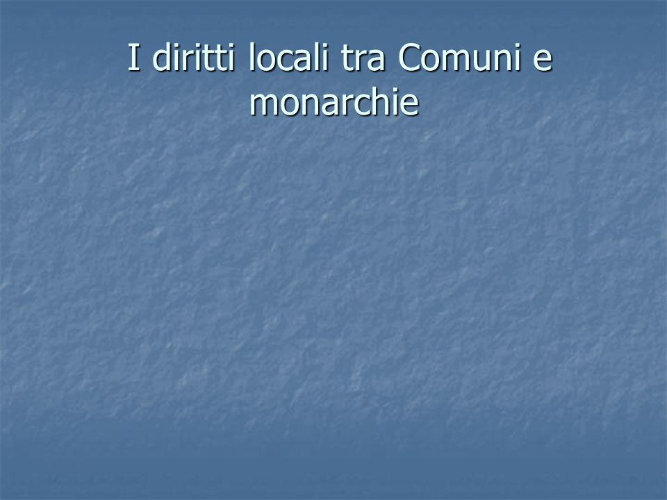I diritti locali tra Comuni e monarchie