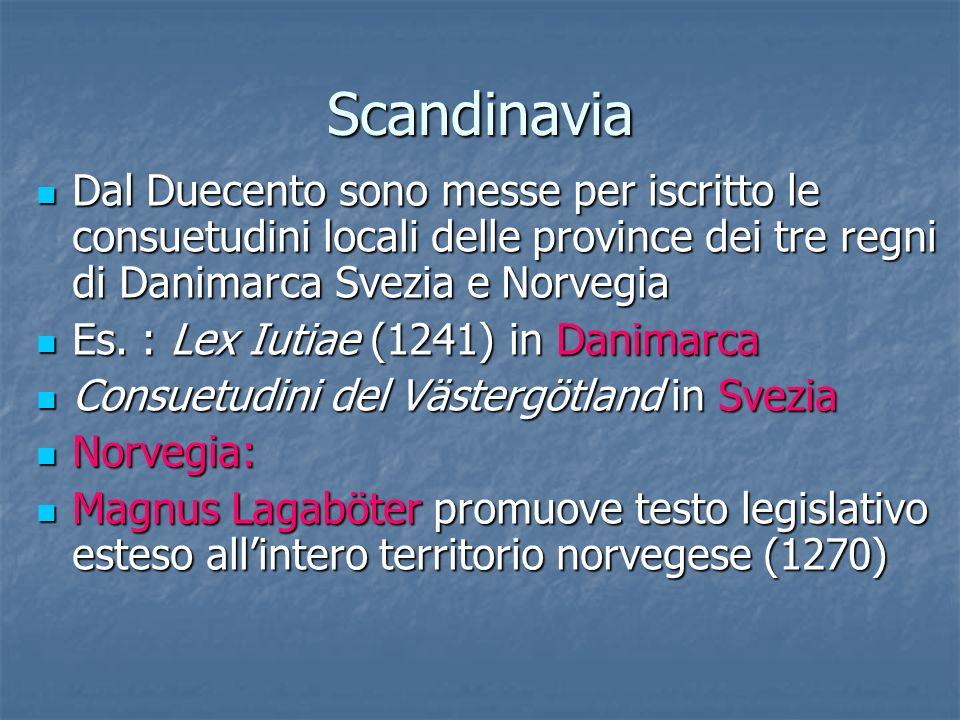 Scandinavia Dal Duecento sono messe per iscritto le consuetudini locali delle province dei tre regni di Danimarca Svezia e Norvegia.