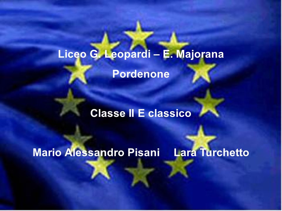 Liceo G. Leopardi – E. Majorana Mario Alessandro Pisani Lara Turchetto