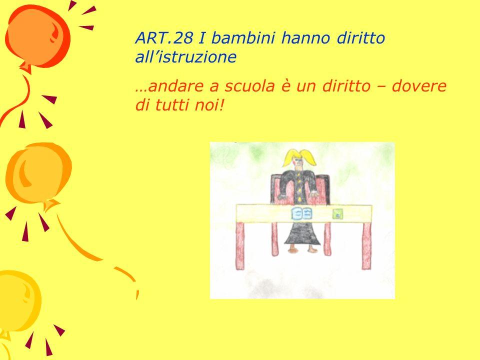 ART.28 I bambini hanno diritto all'istruzione
