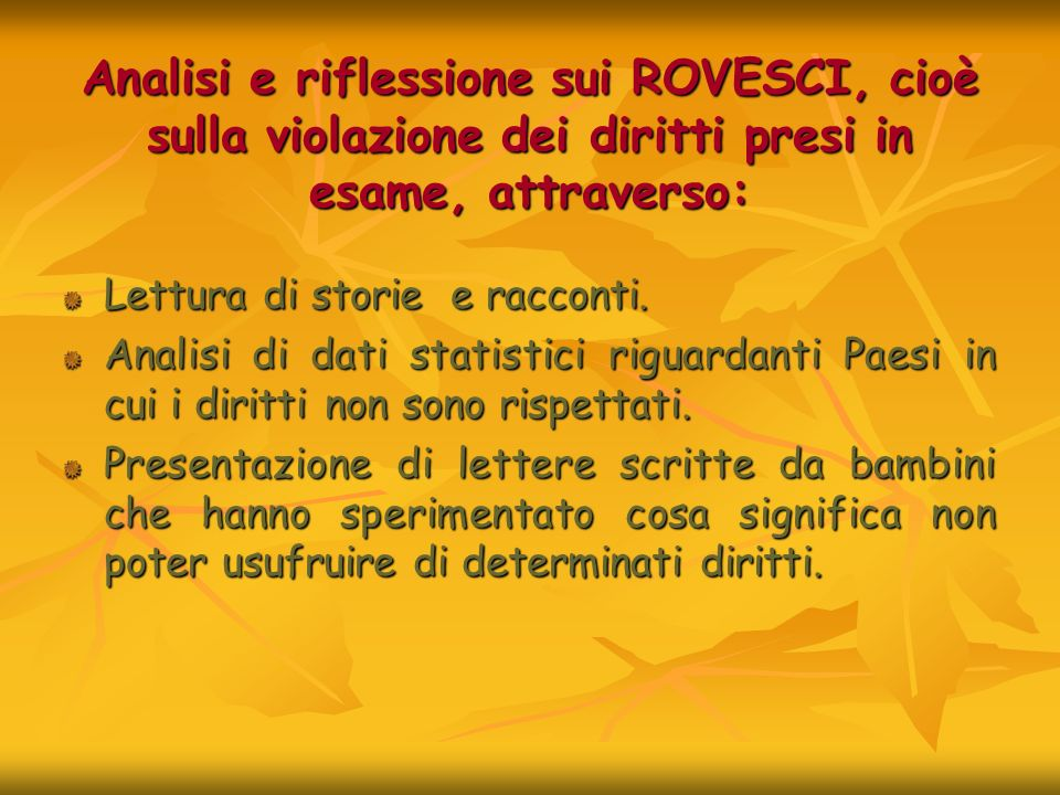 Analisi e riflessione sui ROVESCI, cioè sulla violazione dei diritti presi in esame, attraverso: