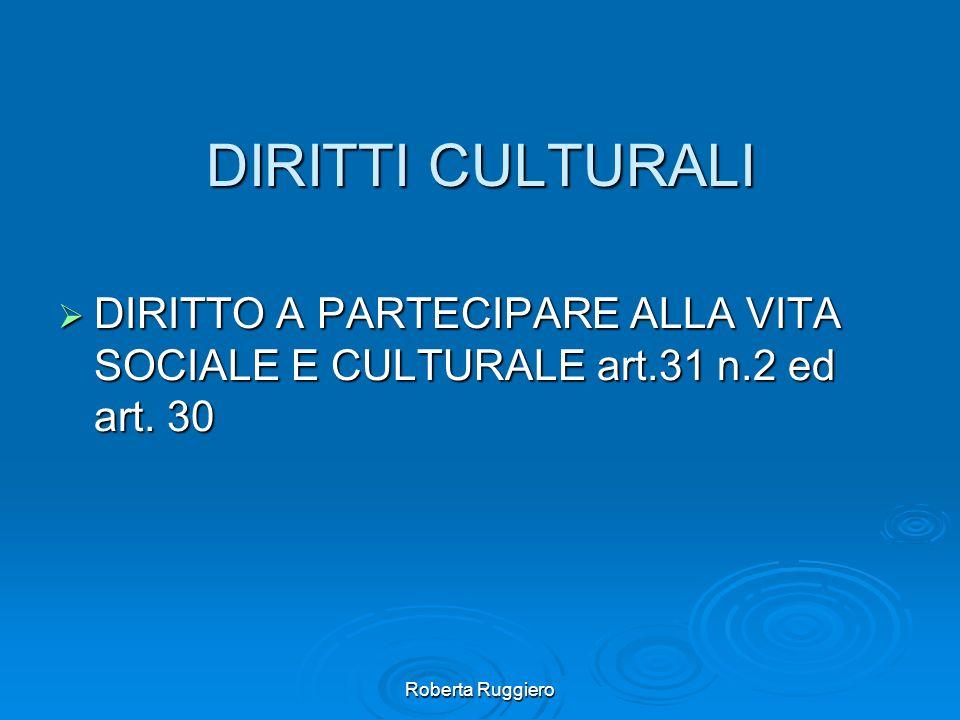 DIRITTI CULTURALI DIRITTO A PARTECIPARE ALLA VITA SOCIALE E CULTURALE art.31 n.2 ed art.