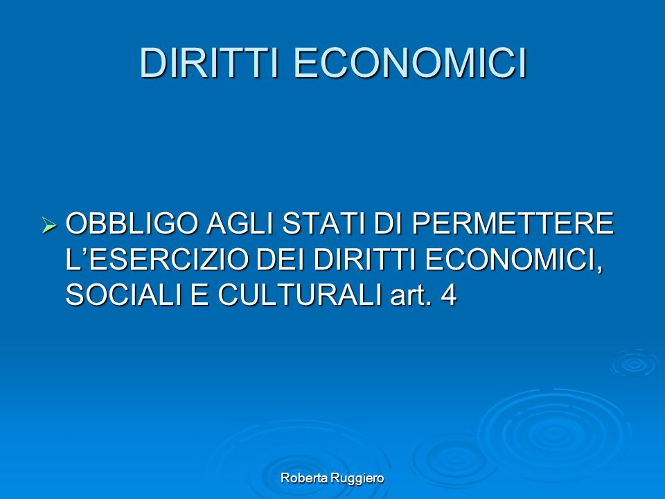 DIRITTI ECONOMICI OBBLIGO AGLI STATI DI PERMETTERE L'ESERCIZIO DEI DIRITTI ECONOMICI, SOCIALI E CULTURALI art. 4.