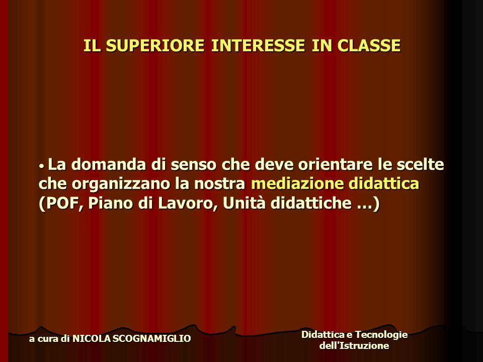 IL SUPERIORE INTERESSE IN CLASSE