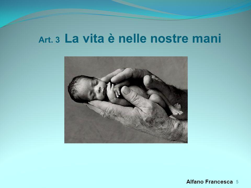 Art. 3 La vita è nelle nostre mani