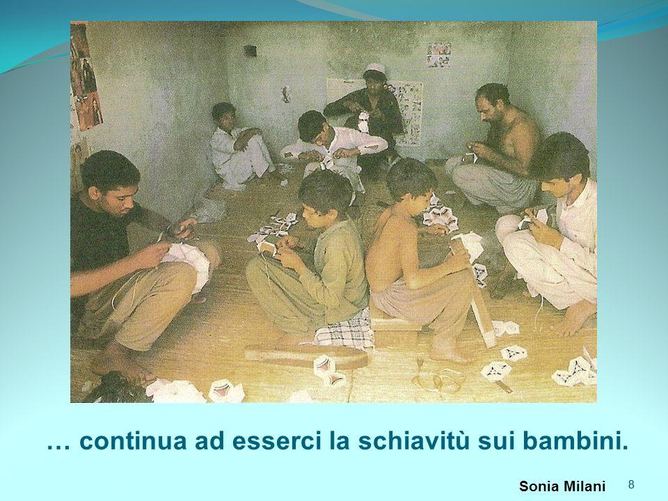 … continua ad esserci la schiavitù sui bambini.
