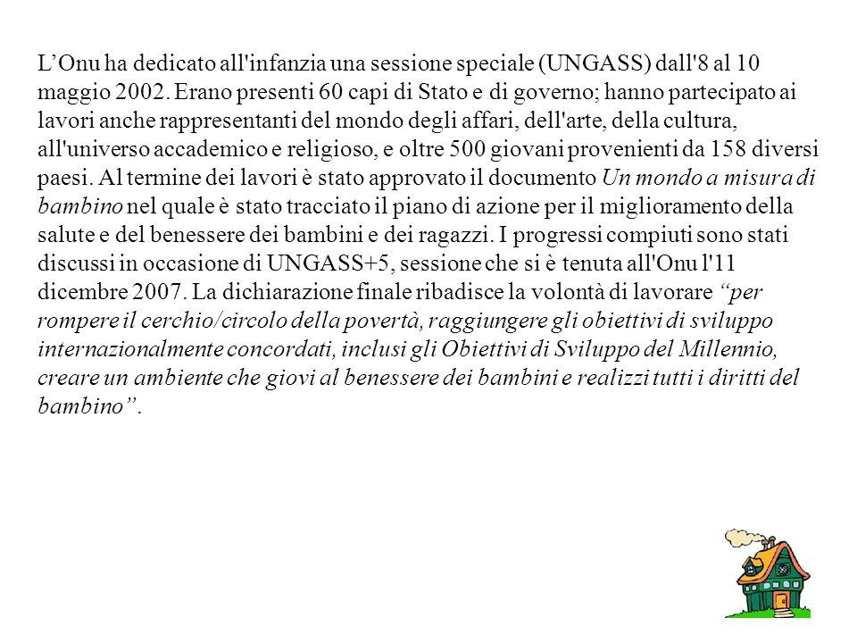 L'Onu ha dedicato all infanzia una sessione speciale (UNGASS) dall 8 al 10 maggio 2002.