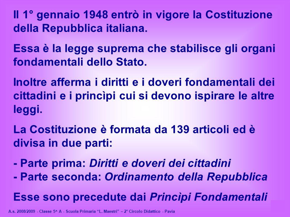 Il 1° gennaio 1948 entrò in vigore la Costituzione