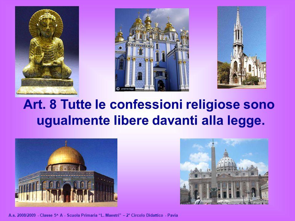 Art. 8 Tutte le confessioni religiose sono