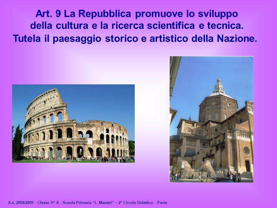 Art. 9 La Repubblica promuove lo sviluppo