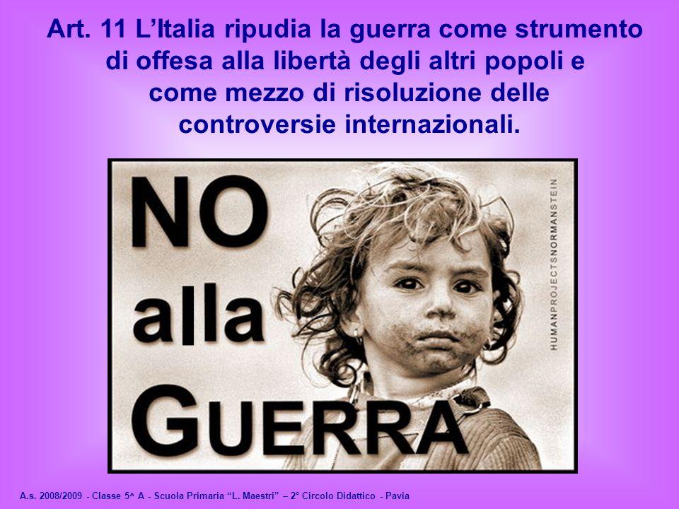 l Art. 11 L'Italia ripudia la guerra come strumento