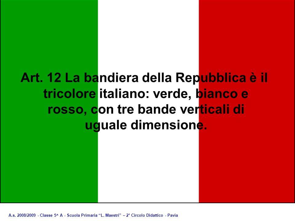 Art. 12 La bandiera della Repubblica è il