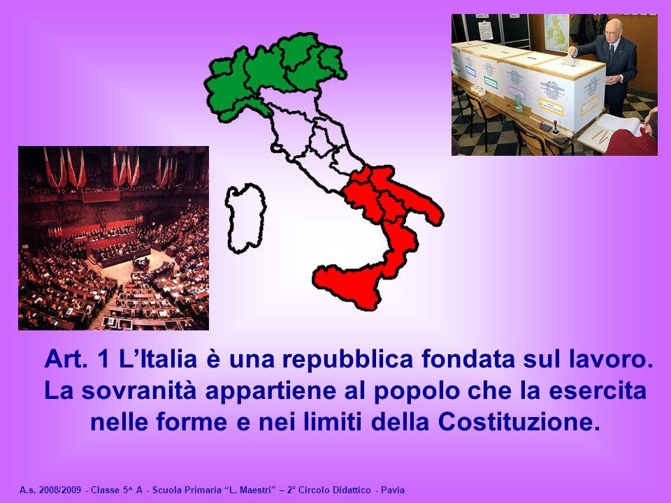 Art. 1 L'Italia è una repubblica fondata sul lavoro.