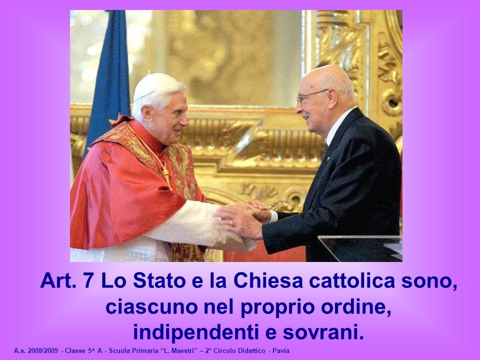 Art. 7 Lo Stato e la Chiesa cattolica sono,