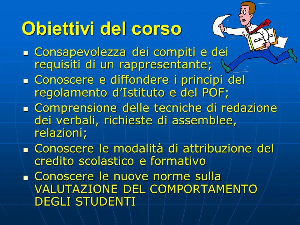 Obiettivi del corso Consapevolezza dei compiti e dei requisiti di un rappresentante;