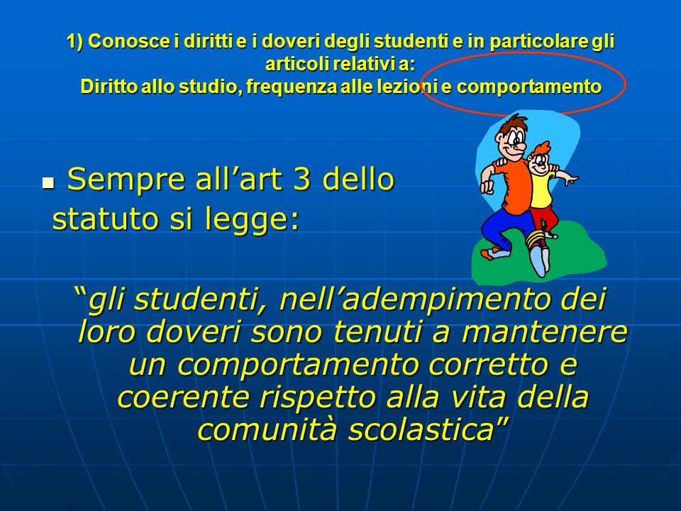 Sempre all'art 3 dello statuto si legge: