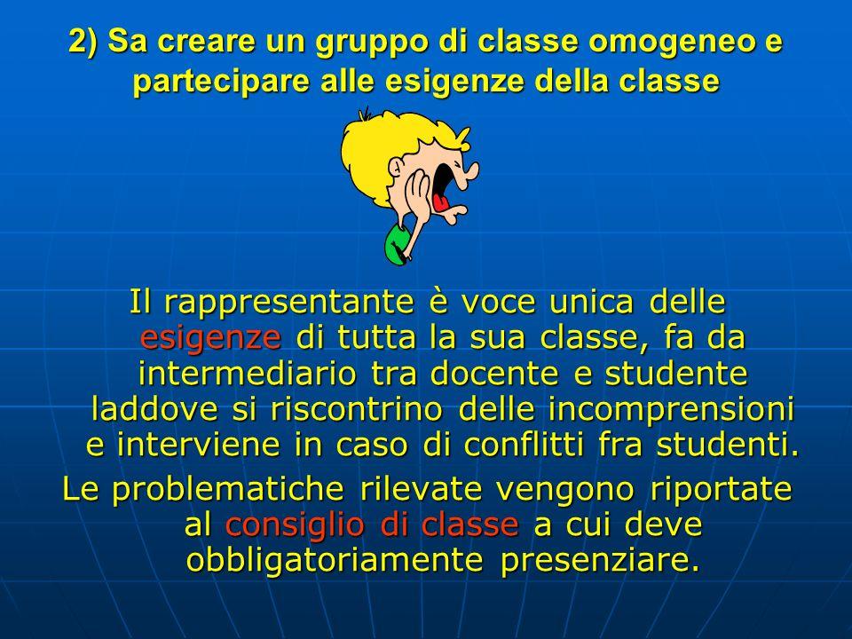 2) Sa creare un gruppo di classe omogeneo e partecipare alle esigenze della classe