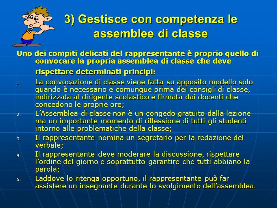 3) Gestisce con competenza le assemblee di classe