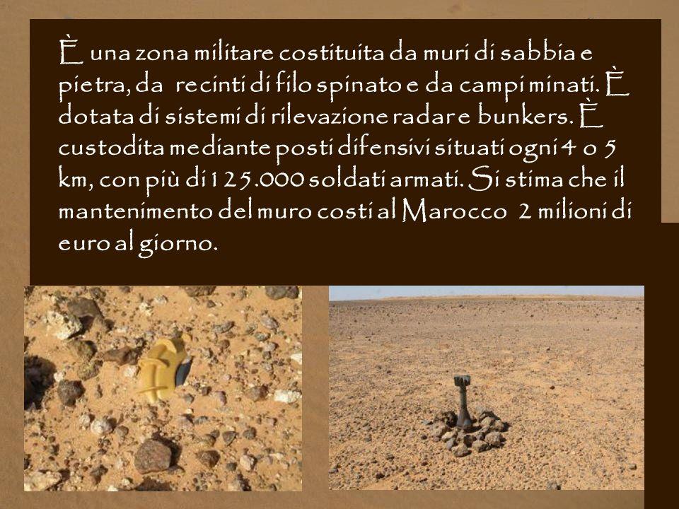 È una zona militare costituita da muri di sabbia e pietra, da recinti di filo spinato e da campi minati.