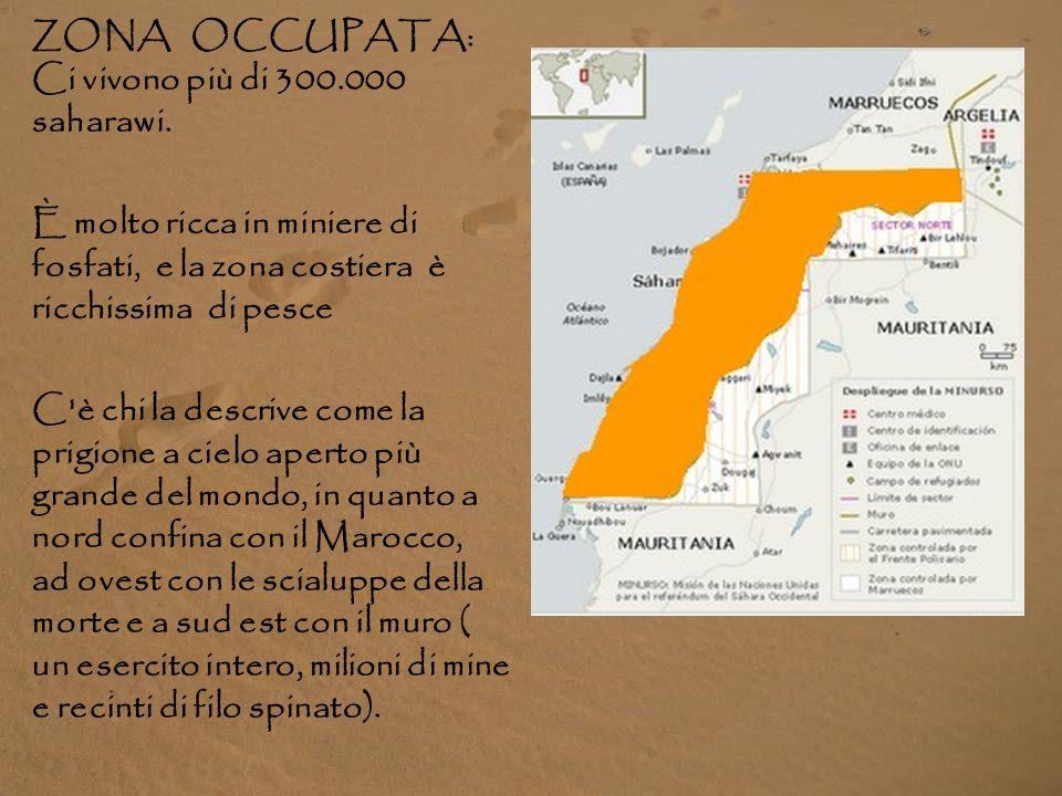 ZONA OCCUPATA: Ci vivono più di 300.000 saharawi.