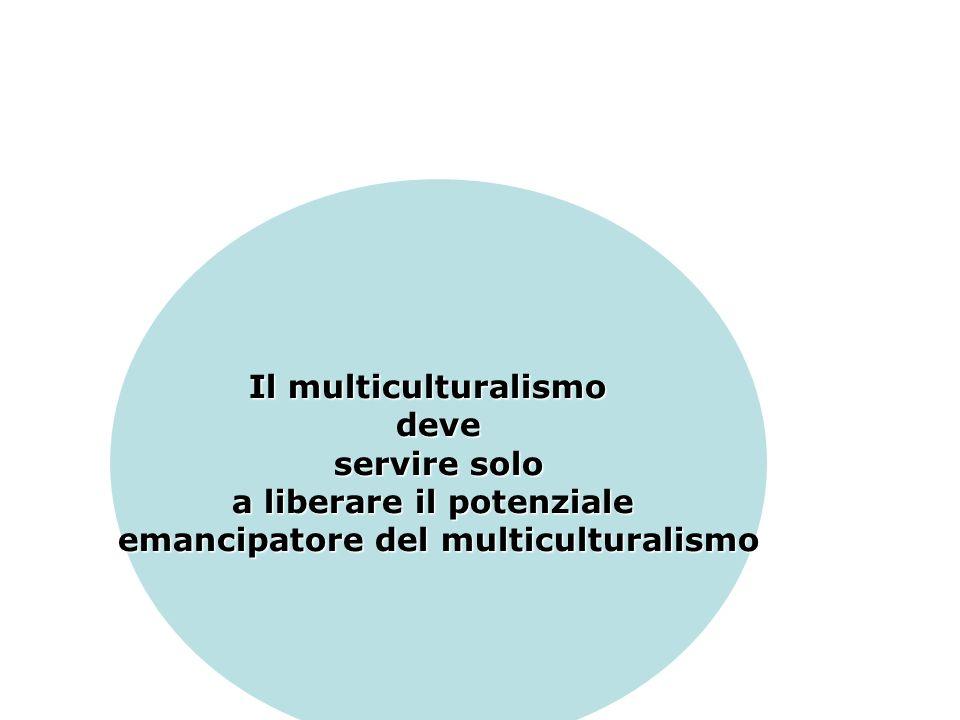 a liberare il potenziale emancipatore del multiculturalismo