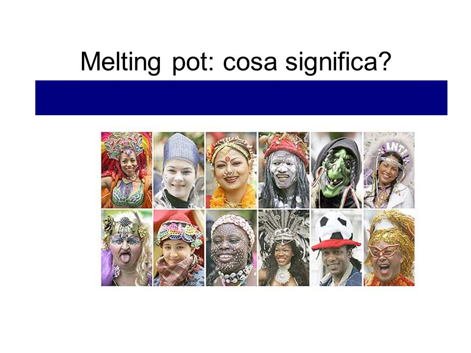 Melting pot: cosa significa