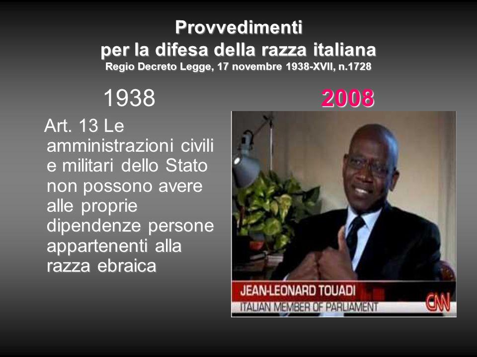 Provvedimenti per la difesa della razza italiana Regio Decreto Legge, 17 novembre 1938-XVII, n.1728