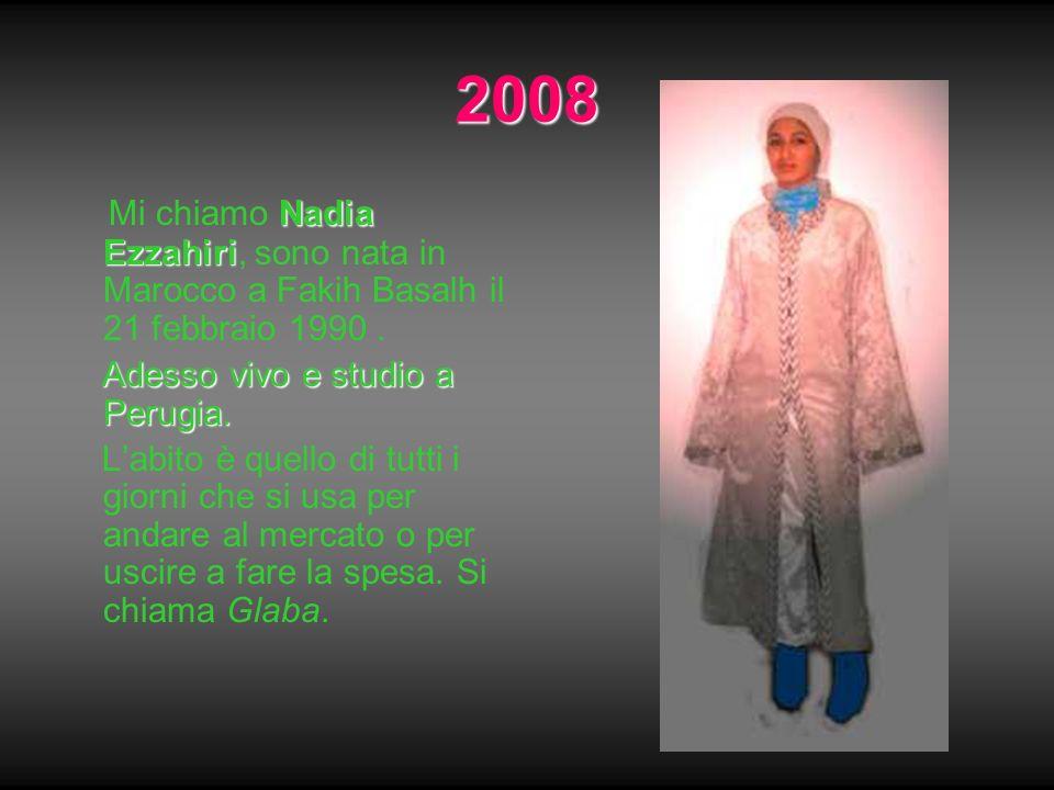 2008 Mi chiamo Nadia Ezzahiri, sono nata in Marocco a Fakih Basalh il 21 febbraio 1990 . Adesso vivo e studio a Perugia.