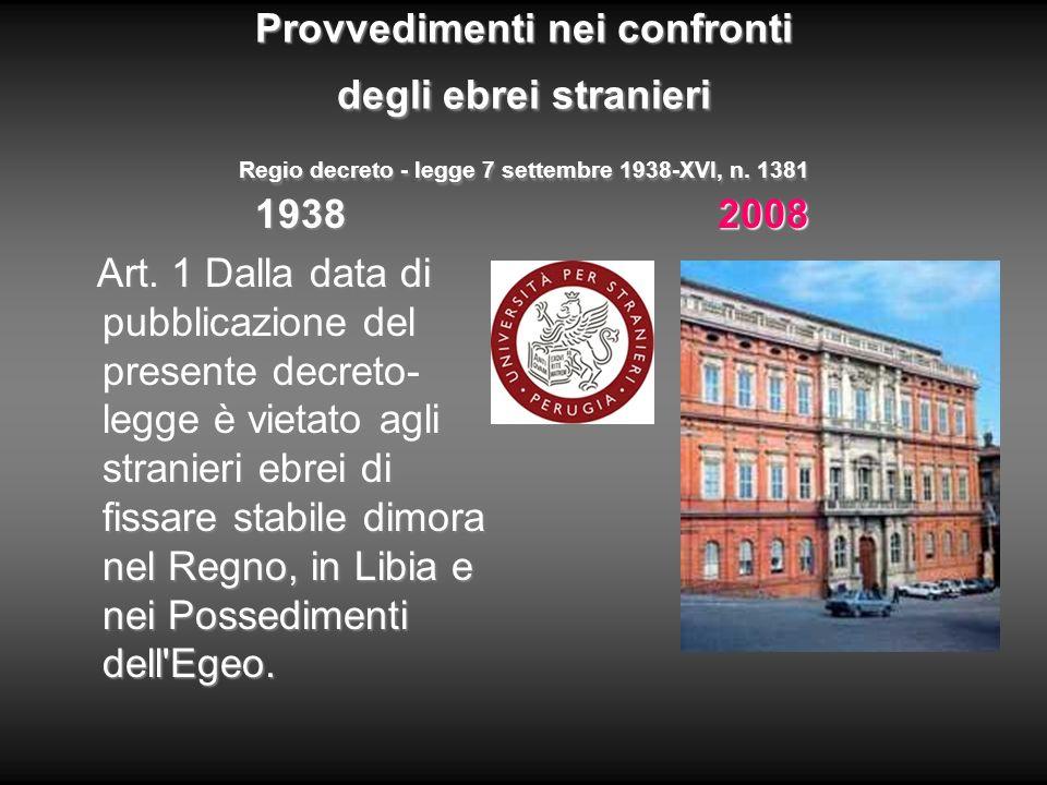 Provvedimenti nei confronti degli ebrei stranieri Regio decreto - legge 7 settembre 1938-XVI, n. 1381