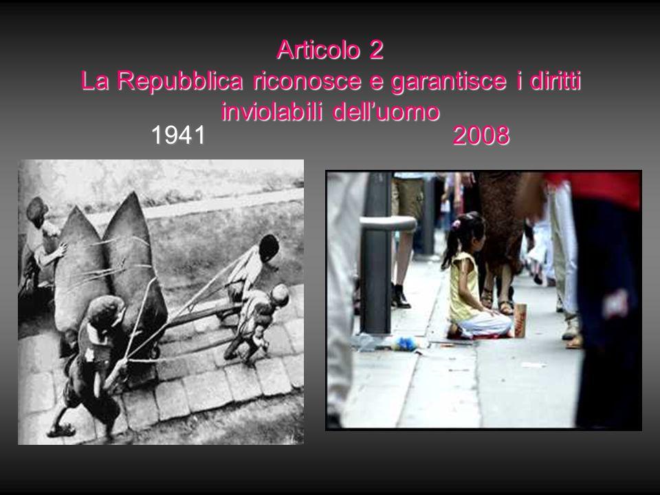 Articolo 2 La Repubblica riconosce e garantisce i diritti inviolabili dell'uomo