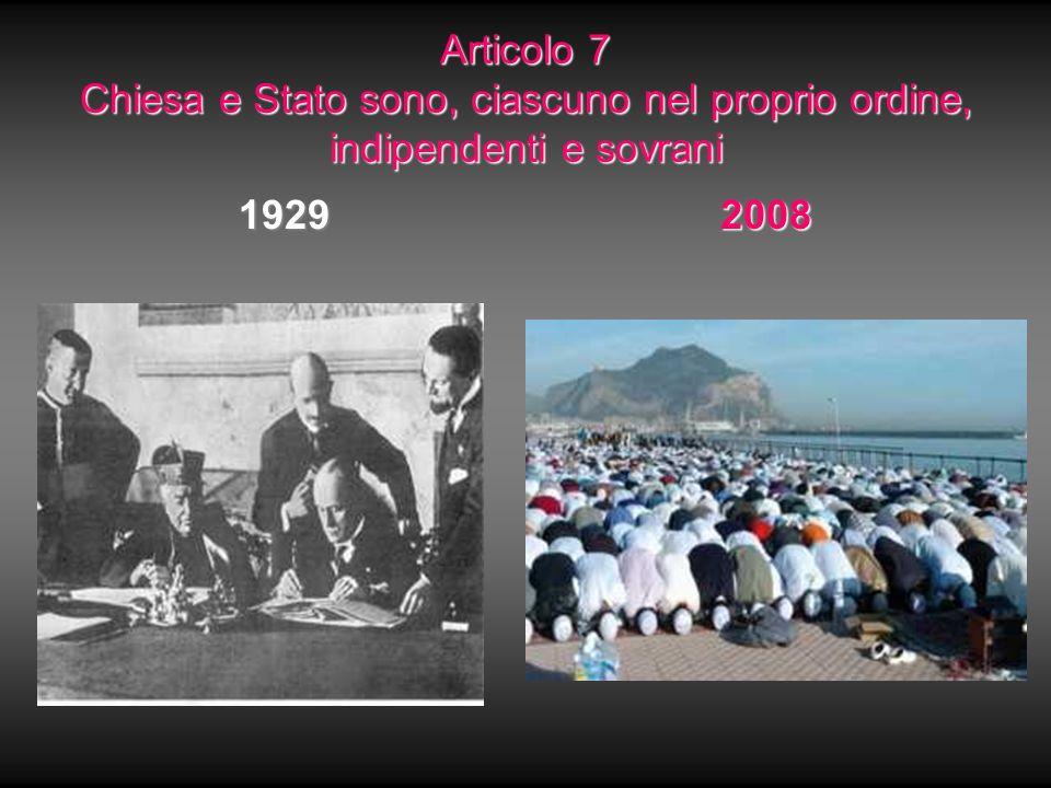Articolo 7 Chiesa e Stato sono, ciascuno nel proprio ordine, indipendenti e sovrani