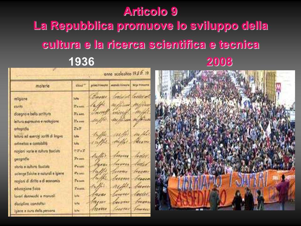 Articolo 9 La Repubblica promuove lo sviluppo della cultura e la ricerca scientifica e tecnica