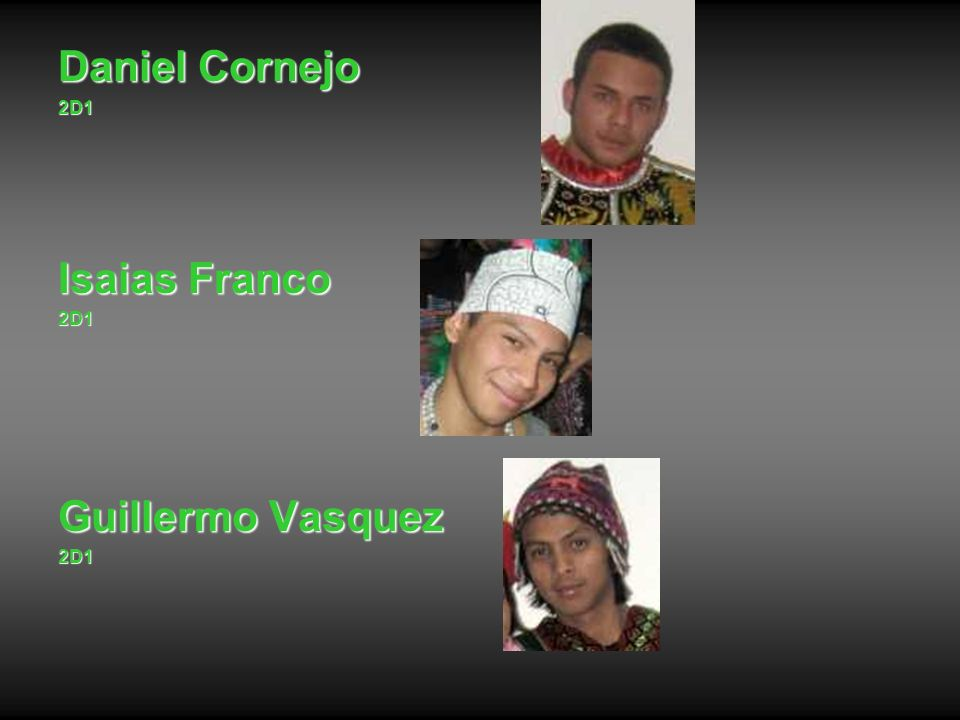Daniel Cornejo 2D1 Isaias Franco Guillermo Vasquez