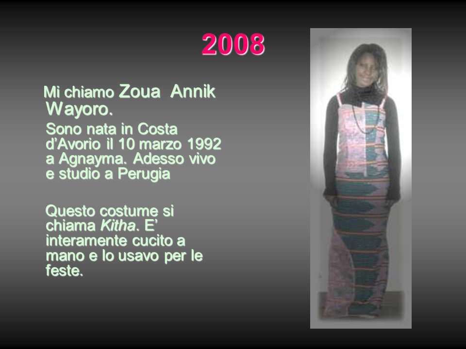 2008 Mi chiamo Zoua Annik Wayoro.