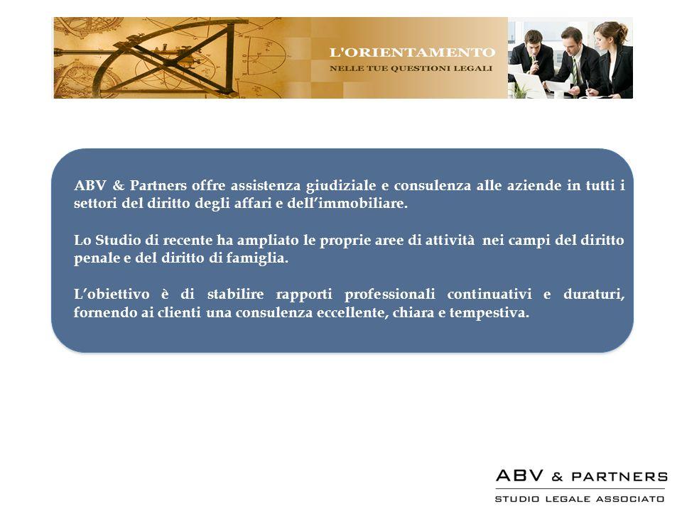 ABV & Partners offre assistenza giudiziale e consulenza alle aziende in tutti i settori del diritto degli affari e dell'immobiliare.