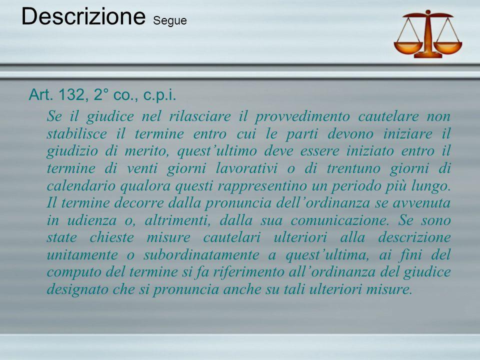 Descrizione Segue Art. 132, 2° co., c.p.i.