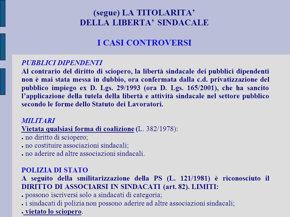 (segue) LA TITOLARITA' DELLA LIBERTA' SINDACALE I CASI CONTROVERSI