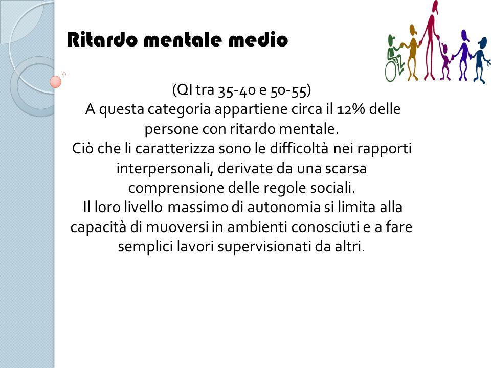 Ritardo mentale medio (QI tra 35-40 e 50-55)