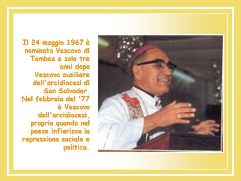 Il 24 maggio 1967 è nominato Vescovo di Tombee e solo tre anni dopo Vescovo ausiliare dell arcidiocesi di San Salvador.