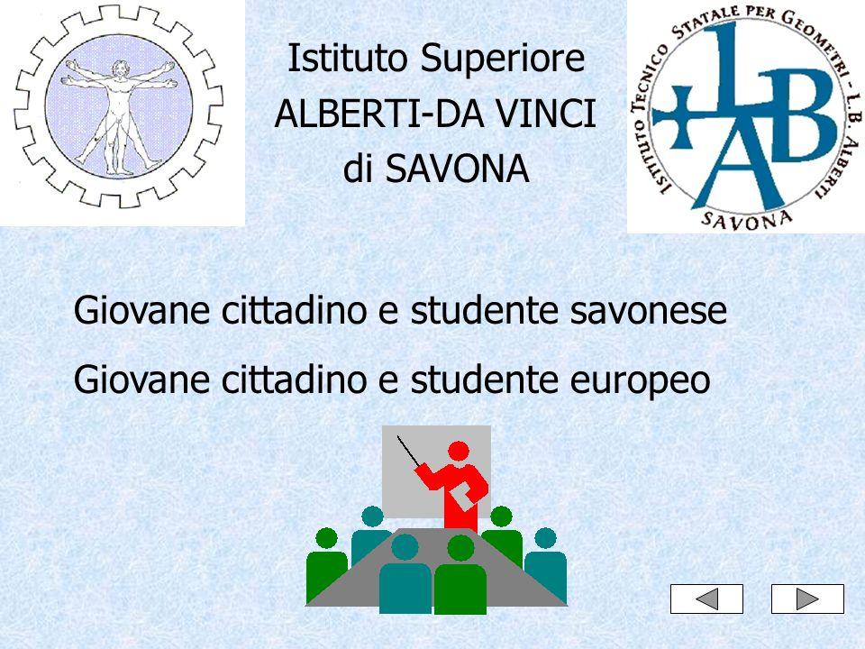 Istituto Superiore ALBERTI-DA VINCI. di SAVONA. Giovane cittadino e studente savonese.