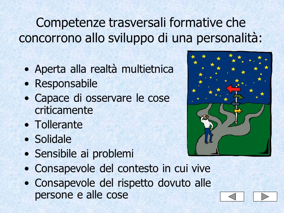 Competenze trasversali formative che concorrono allo sviluppo di una personalità: