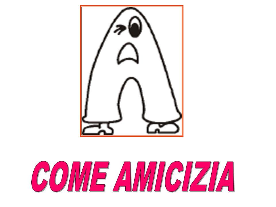 COME AMICIZIA